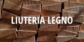 LIUTERIA - LEGNO